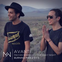 Avanti - Mayan Warrior - Tuesday Night - Burning Man - 2015