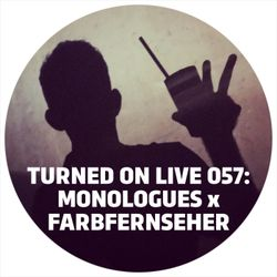 Turned On Live 057: Monologues x Farbfernseher, 03/18