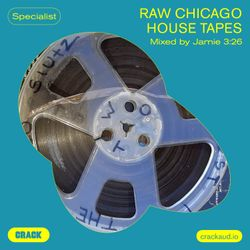 Raw Chicago house tapes – Mixed by Jamie 3:26