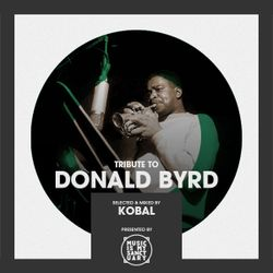 Tribute to DONALD BYRD - Selected by KOBAL