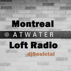 Montreal Loft Radio Station avec dj Soulcial