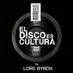 "Radio Cómeme - ""El Disco es Cultura"" 25 by Lord Byron"