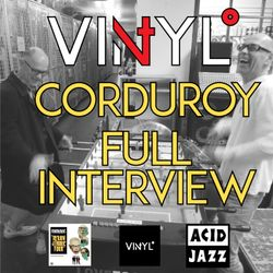 Vi4YL: 4 records with Corduroy (Acid Jazz), the full behind the scenes interview! Good vibes.