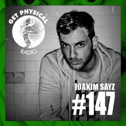 Get Physical Radio #147 mixed by IOAKIM SAYZ