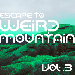 ESCAPE TO WEIRD MOUNTAIN VOL. 3 - FORBIDDEN PLACE RECORDS SAMPLER