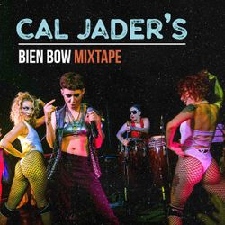 Cal Jader's Bien Bow mixtape