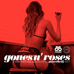 GONES N' ROSES VOL.7 (A Valentine's Day Special Mix)