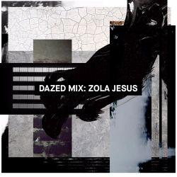 Dazed Mix: Zola Jesus