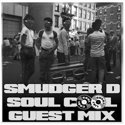Smudger D - Soul Cool Guest Mix
