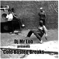 Cold Busted Breaks