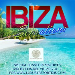 Ibiza Sensations 236 Special Sunset in Maldives Vol.2 for Luxury Resort Djs