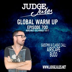 JUDGE JULES PRESENTS THE GLOBAL WARM UP EPISODE 700