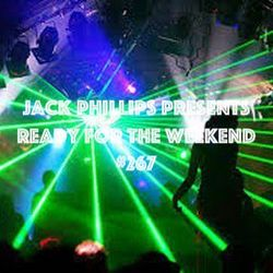 Jack Phillips Presents Ready for the Weekend #277