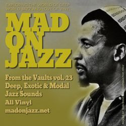 MADONJAZZ From the Vaults vol 23: Deep, Exotic & Modal Jazz Sounds