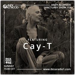 Sanctuary Show 151 ~ Guest Mix; Cay-T ~ Ibiza Radio 1 ~ 17/05/20