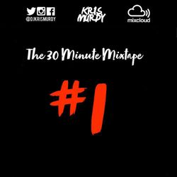 The 30 Minute Mixtape #1