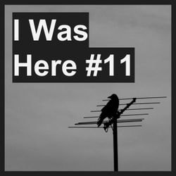 I Was Here #11