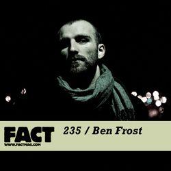 FACT Mix 235: Ben Frost