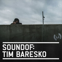 SoundOf: Tim Baresko