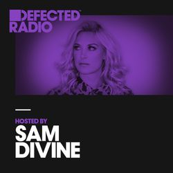 Defected Radio Show presented by Sam Divine - 07.09.18