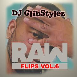 DJ GlibStylez - Raw Flips Vol.6 (Hip Hop Remixes)