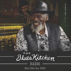 THE BLUES KITCHEN RADIO: 10th December 2018