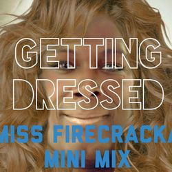 COREYOGRAPHY   GETTING DRESSED (THE MISS FIRECRACKA MINI MIX)