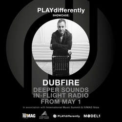 PLAYdifferently Showcase: BA/Deeper Sounds In-Flight Radio with Dubfire