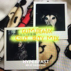 HYPEBEAST Mix: Suicideyear - Gumbeaux Glo Boy Mix