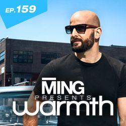 MING Presents Warmth Episode 159