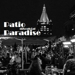 djSoulcial Paradise Patio This Summer
