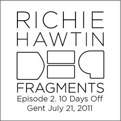 Richie Hawtin: DE9 Fragments 2. 10 Days Off (Gent, July 21, 2011)