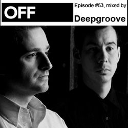 OFF Recordings Podcast Episode #53, mixed by Deepgroove
