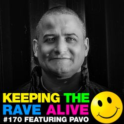 Keeping The Rave Alive Episode 170 featuring Pavo