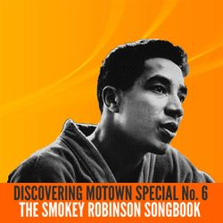 Discovering Motown Special: Smokey Robinson Songbook