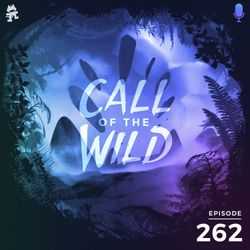 262 - Monstercat: Call of the Wild (Hosted by Dylan Todd)