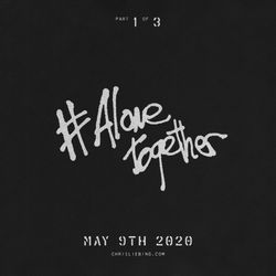 #Alone Together - May 9th 2020 - Audiomaster Part 1/3