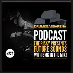 Drum&BassArena (#224) BMK - Guest Mix
