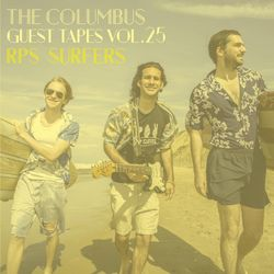 THE COLUMBUS GUEST TAPES VOL. 25- RPS SURFERS