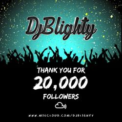 @DJBlighty - #20kFollowers Thank You (Rnb & Hip Hop, Old School vs New)
