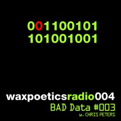 Radio Podcast 004 (Bad Data #003 w. Chris Peters)