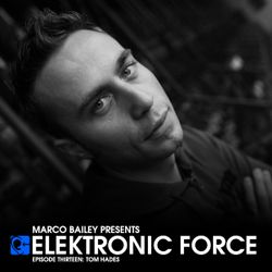 Elektronic Force Podcast 013 with Tom Hades