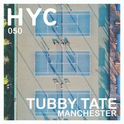 HYC 050 - Tubby Tate (Manchester)