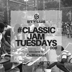@DjStylusUK - #ClassicJamTuesdays 006 (Oldskool R&B / HipHop / SlowJams)