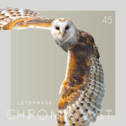 Chromacast 45 - lotophage