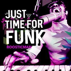 Just Time For Funk & Roosticman & ファンク・フォー・ファンク