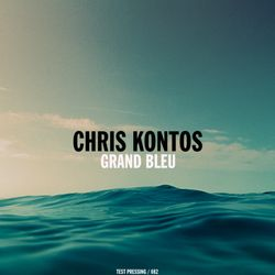 Test Pressing 082 / Chris Kontos / Grand Bleu