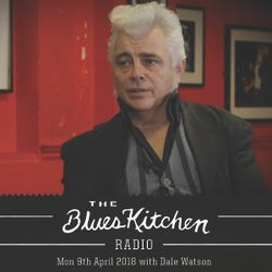 THE BLUES KITCHEN RADIO with Dale Watson - 9th April 2018