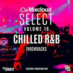Mixcloud Select Volume.16 // Slowjamz Special // Instagram: djblighty