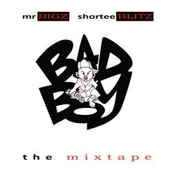 Mr Bigz X Shortee Blitz X Turkish Dcypha-Bad Boy Mixtape